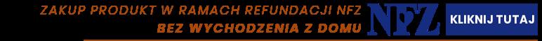 Zakup produkt w ramach refundacji NFZ bez wychodzenia z domu. Kliknij tutaj.
